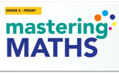 Mastering Math – Grade 6 – Friday Evening- Online