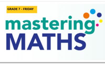 Mastering Math – Grade 7 – Friday Evening – Online